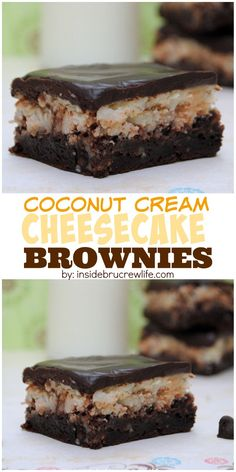 These fudge brownies have a coconut cream cheesecake layer and chocolate on top, and they are fabulous!