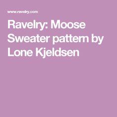 Ravelry: Moose Sweater pattern by Lone Kjeldsen
