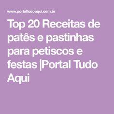 Top 20 Receitas de patês e pastinhas para petiscos e festas |Portal Tudo Aqui