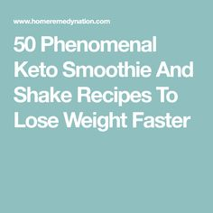 50 Phenomenal Keto Smoothie And Shake Recipes To Lose Weight Faster