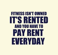 Fitness isnt owned, its rented quotes fitness exercise fitness quotes workout quotes exercise quotes Sport Motivation, Fitness Motivation, Fitness Quotes, Weight Loss Motivation, Fitness Tips, Health Fitness, Exercise Motivation, Weight Loss Inspiration, Motivation Inspiration