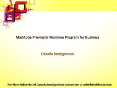 Immigration and Visa Services: Manitoba Provincial Nominee Program for Business