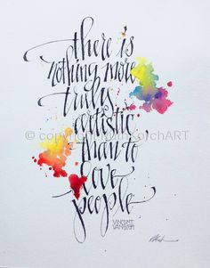 Van Gogh | Ruth Korch. I absolutely love this quote (need to verify its source), because I believe that it is true, and so poignantly important. We are creative, loving beings. Would love to make a calligraphy piece of this quote for the study/craft room. (or any space in the house, for that matter)