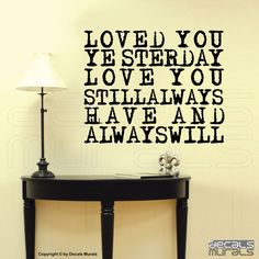 Wall decals quote  Loved you yeasterday love you by decalsmurals