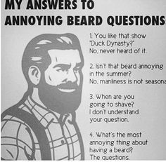 Isn't that beard annoying in the summer? No, manliness is not seasonal. HA!