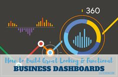 How to Build Great Looking and Functional Business Dashboards