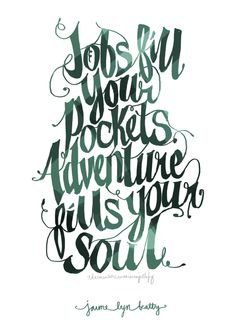 Jobs Fill Your Pockets, Adventure Fill Your Soul - Jaime Lyn Beatty
