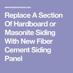 Home improvement article about replacing a single piece of wood hardboard siding. Masonite Siding, Siding Repair, Fiber Cement Siding, Home Projects, Single Piece, Home Remodeling, Home Improvement, Farmhouse, Storage