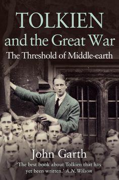 Tolkien and the Great War: The Threshold of Middle-earth: Amazon.de: John Garth: Fremdsprachige Bücher