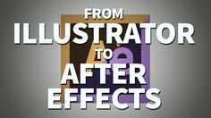 Working From Illustrator To After Effects - Adobe After Effects Tutorial...