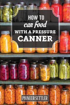 Check out How to Can Food in 13 Easy Steps at http://pioneersettler.com/how-to-can-food/