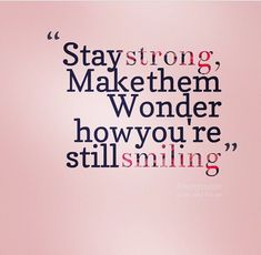Keep on keepin' on, nothing pisses them off more than to see you still happy!