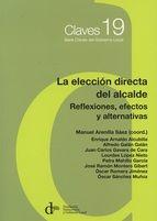 La elección directa del alcalde : reflexiones, efectos y alternativas.     Fundación Democracia y Gobierno Local, 2015