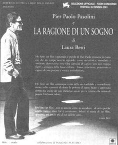 Pier Paolo Pasolini e la ragione di un sogno/Laura Betti Pier Paolo Pasolini, Art Movies, Filmmaking, Writers, Gay, Cinema, Culture, Movie Posters, Poet