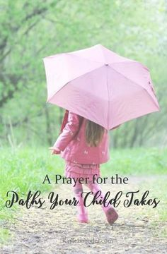 This prayer covers the paths your child takes and will help pave the way for them to make better choices in their daily walk.