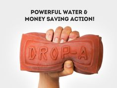 Drop-A-Brick is the eco-friendly innovation of the old trick of placing a brick in a toilet's tank to save water. However unlike a real brick, Drop-A-Brick won't ruin your toilet. In fact, it actually improves flushing performance, all while saving about 50 gallons a week. If enough people use it, we can save millions of gallons every day.