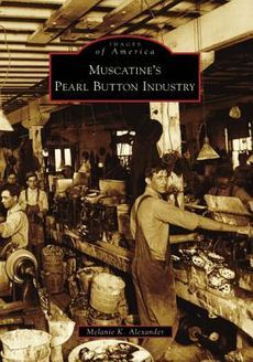 ButtonShop.ca - Muscatine's Pearl Button Industry NEW by Melanie K.