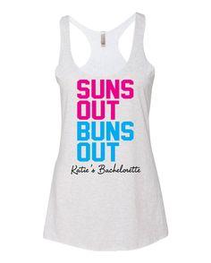 Suns out Buns Out Beach Destination Bachelorette Tank by Foveam