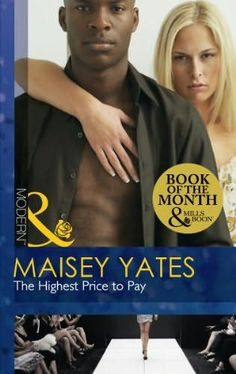 book cover of     The Highest Price to Pay     by    Maisey Yates