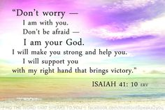 Isaiah 43:10  The verse that saw me through in 2011.
