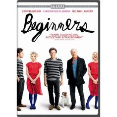 Beginners: this movie is so beautiful! I was nervous that it would be so depressing ... and while there is a underlying sadness throughout, I found myself smiling, constantly. I can see why Mr. Plummer got his Oscar and Mélanie Laurent is so so lovely! Not to mention my new found love of Ewan...