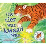 Die Tier Wat Kwaad Was (Afrikaans, Paperback): Rachel Elliot, John Bendall-Brunello: 9780799358797 Angry Tiger, Angry Child, Language And Literature, Early Literacy, Any Book, Paperback Books, Childrens Books, Feelings, Happy