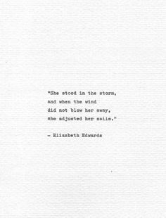 """Quotes Discover Items similar to Elizabeth Edwards Inspirational Type """"She stood in the storm"""" Vintage Typewriter Hand Typed Print Motivational Words Typed Literary Quote on Etsy Peace Quotes, Quotes To Live By, Me Quotes, She Is Quotes, She Is Strong Quotes, Quotes About Strength In Hard Times, Change Quotes, Attitude Quotes, Lyric Quotes"""
