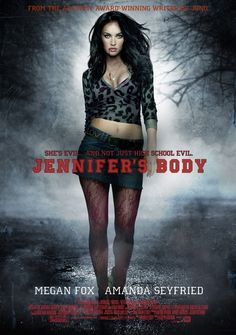 Jennifer's Body (2009)    A newly possessed cheerleader turns into a killer who specializes in offing her male classmates. Can her best friend put an end to the horror?    Cast:  Megan Fox, Amanda Seyfried, Johnny Simmons, Adam Brody