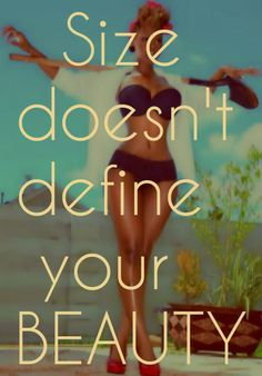 It's about being healthy and happy...and happy and healthy comes in ALL sizes!!!!