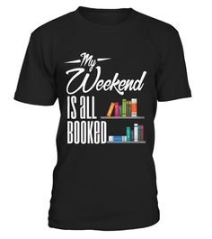 My Weekend Is All Booked - Reading  #idea #shirt #image