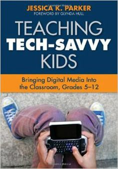 Teaching Tech-Savvy Kids: Bringing Digital Media Into the Classroom by Jessica K. Parker: The author gives teachers a deeper understanding of the dynamic potential for increasing student learning through digital media. Teacher-friendly resources include digital tools such as social networking platforms, YouTube, Wikipedia, digital music, and advice about navigating digital media for both novice and expert teachers.