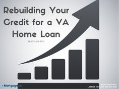 Rebuilding your credit for a VA home loan- finding out you don't qualify for a VA Home Loan because your credit score is too low is actually quite disappointing. GET MORE INFORMATION HERE...