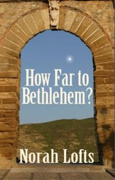 How Far To Bethlehem?: Norah Lofts: 9781905806188: Amazon.com: Books
