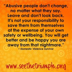 """""""It's not your responsibility to save them from themselves at the expense of your own safety or wellbeing."""" ~ Domestic violence survivor #seethetriumph"""