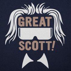 b00af21e Great Scott Great Scott, New T, Movie Shirts, Vintage Shirts, New Shirt