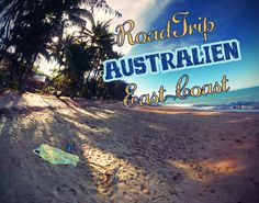 Für einen Trip entlang der Australien Ostküste gibt es hier eine Reiseroute mit vielen Tipps, Infos und den Highlights, die du nicht verpassen darfst.