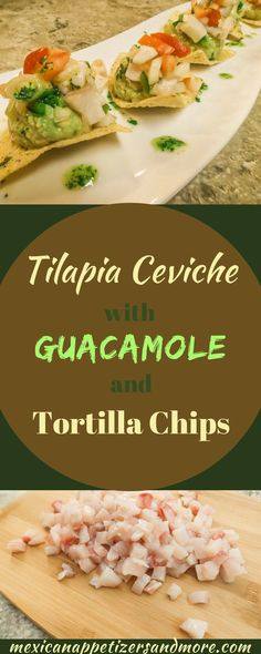 This Tilapia Ceviche with Guacamole and Tortilla Chips is a superb Mexican Appetizer. Creamy, guacamole, succulent tilapia ceviche over a chip. OMG so good! #tilapiaceviche #ceviche #guacamole #seafood #tilapiarecipes   mexicanappetizersandmore.com