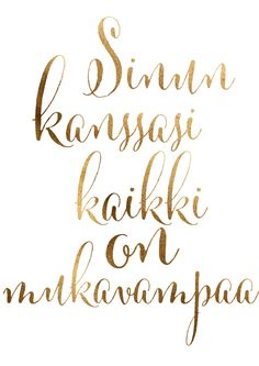 Pikkukioski Gold Sayings, Quotations, Poems, Valentines, Touch, Thoughts, Happy, Quotes, Life