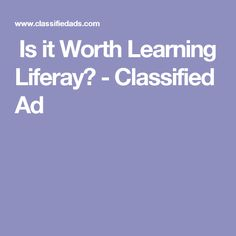   Is it Worth Learning  Liferay? - Classified Ad
