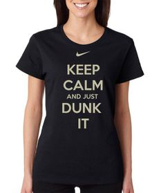 keep calm and just dunk it tshirt for women   by ShortandLong, $17.00