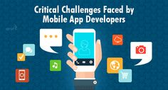 Critical Challenges Faced by #Mobile App Developers