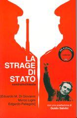 """""""La Strage di Stato - Controinchiesta"""" di Eduardo M. Di Giovanni, Marco Ligini, Edgardo Pellegrini"""