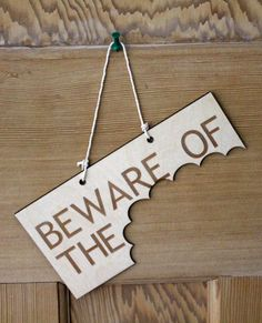 Beware of the scary whatever it is sign
