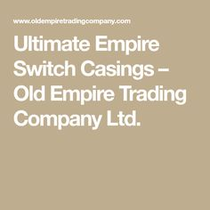 Ultimate Empire Switch Casings – Old Empire Trading Company Ltd.