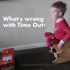 "Why Time-Out isn't Working  ""...between his personality and mine, trying to enforce this type of time-out was likely to end in child abuse, so I started searching for other ways to discipline."""