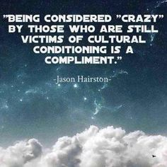 so true, you have to be a little bit crazy to live in this world! Great Quotes, Quotes To Live By, Inspirational Quotes, Crazy Quotes, Peace Quotes, Super Quotes, Awesome Quotes, Meaningful Quotes, Motivational Quotes
