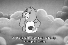 I loved Care Bears when I was little, I still love Care Bears. :) don't judge... XD