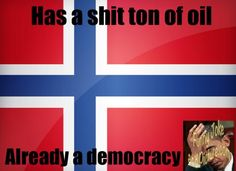 ROFL, this is funny Damn you Norway