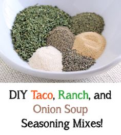 Recipes for 3 DIY seasonings: Taco, Ranch, and Onion Soup. Simple, delicious, and no unnecessary additives!!