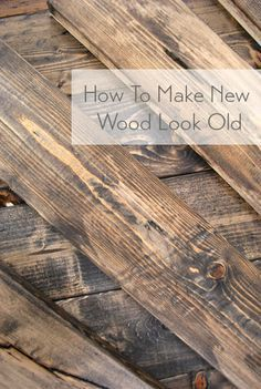 A bunch of ways to beat up new wood & stain it to make it look old & full of character                                                                                                                                                                                 More